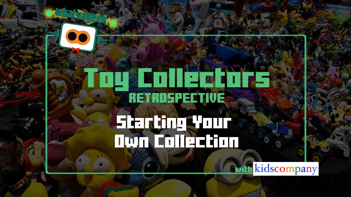 Toy Collectors Retrospective: Starting Your Own Collection